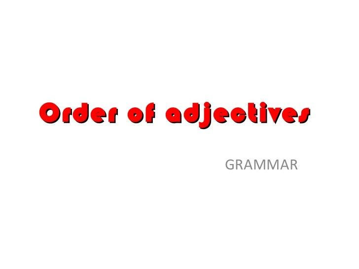 Order of adjectives  GRAMMAR