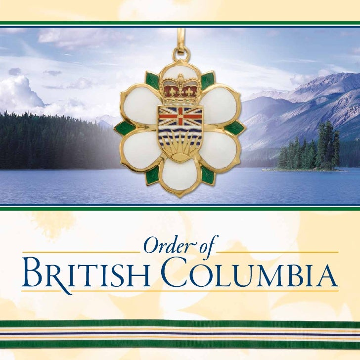 The Order of British Columbia was established by statute on April 21, 1989, to recognize those persons who have served wit...
