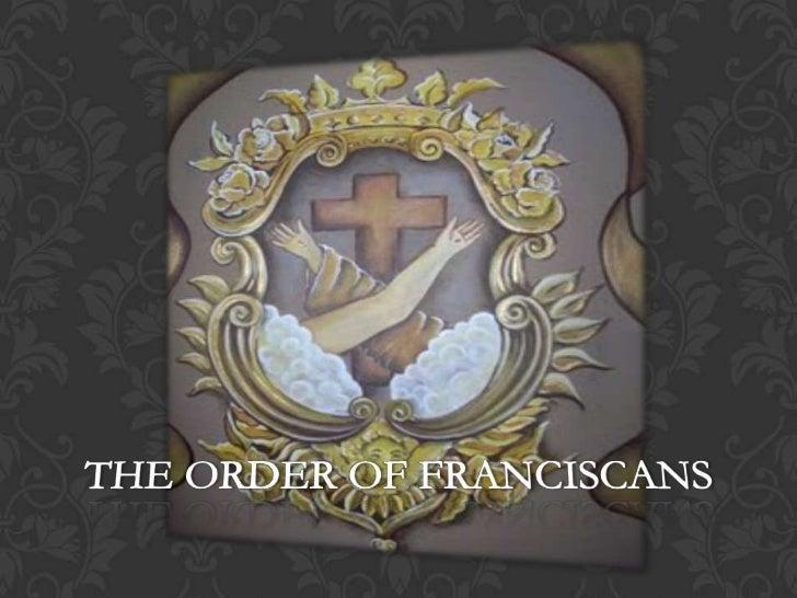 THE ORDER OF FRANCISCANS<br />