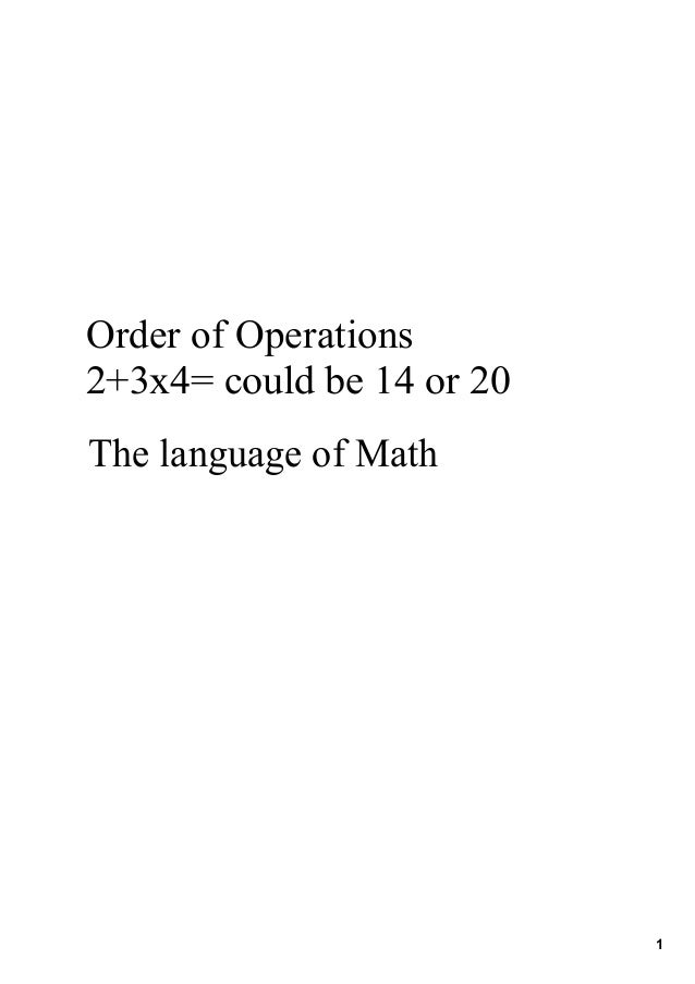 1 OrderofOperations 2+3x4=couldbe14or20 ThelanguageofMath