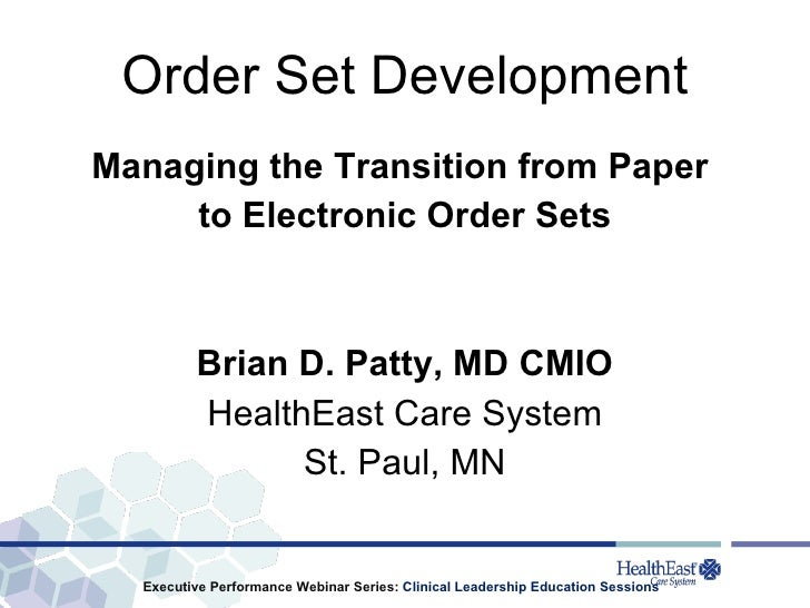 Order Set Development <ul><li>Managing the Transition from Paper  </li></ul><ul><li>to Electronic Order Sets </li></ul><ul...