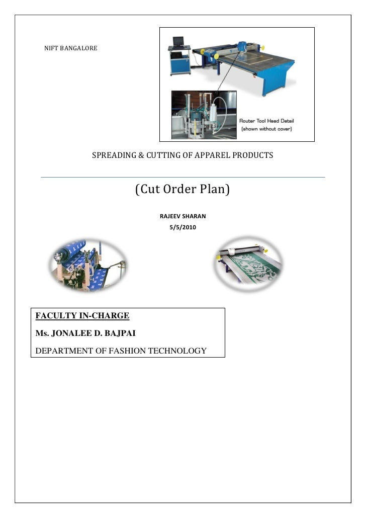 NIFT BANGALORE             SPREADING & CUTTING OF APPAREL PRODUCTS                      (Cut Order Plan)                  ...