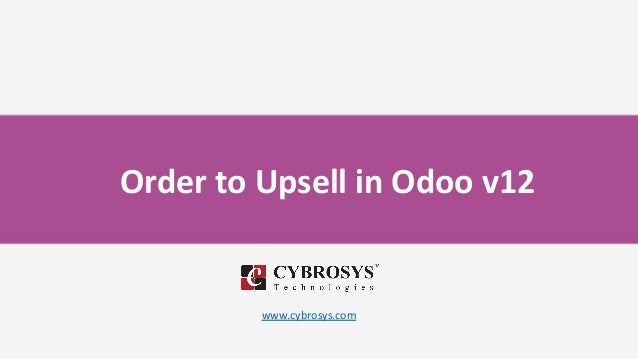 Order to Upsell in Odoo v12 www.cybrosys.com