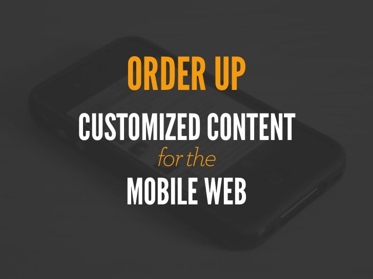 ORDER UPCUSTOMIZED CONTENT      for the   MOBILE WEB