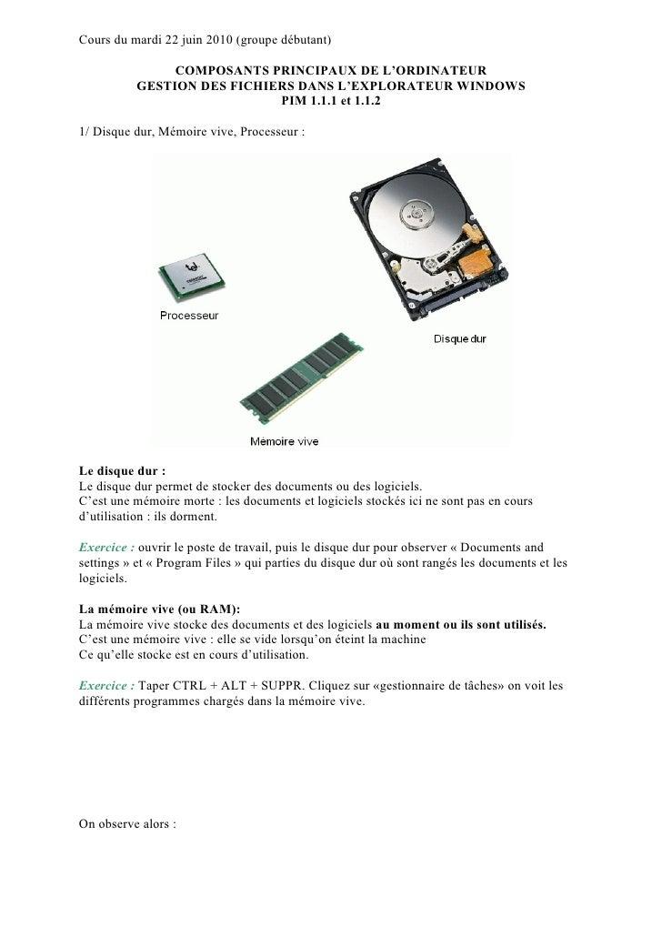 Cours du mardi 22 juin 2010 (groupe débutant)                 COMPOSANTS PRINCIPAUX DE L'ORDINATEUR           GESTION DES ...