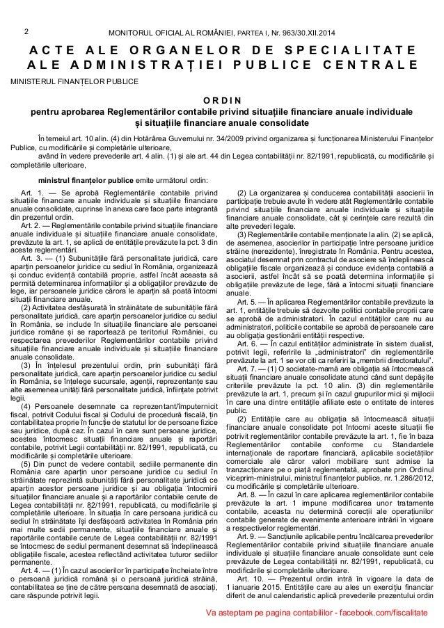 Art. 1. — Se aprobă Reglementările contabile privind situațiile financiare anuale individuale și situațiile financiare anu...