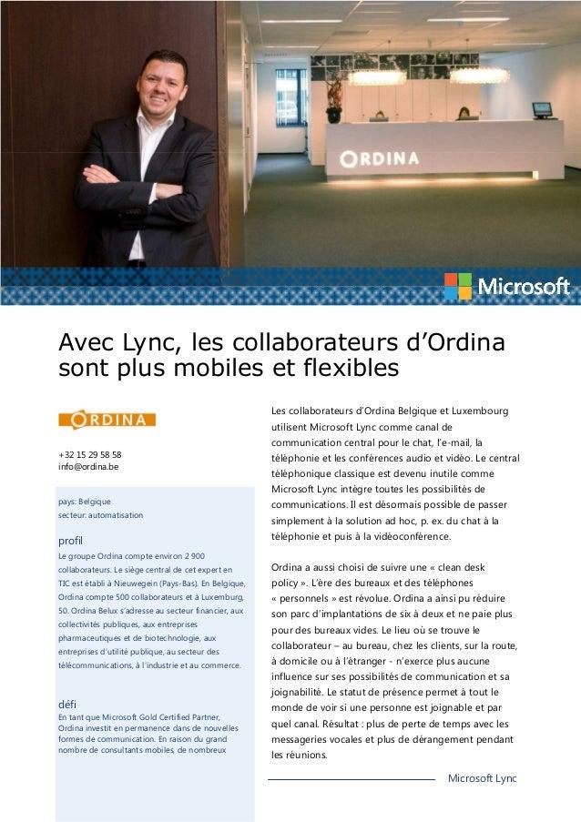 Avec Lync, les collaborateurs d'Ordina sont plus mobiles et flexibles Les collaborateurs d'Ordina Belgique et Luxembourg u...