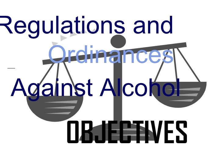 Regulations and   Ordinances Against Alcohol      OBJECTIVES