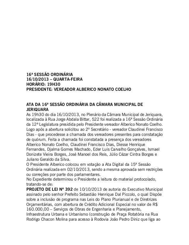16ª SESSÃO ORDINÁRIA 16/10/2013 – QUARTA-FEIRA HORÁRIO: 19H30 PRESIDENTE: VEREADOR ALBERICO NONATO COELHO ATA DA 16ª SESSÃ...