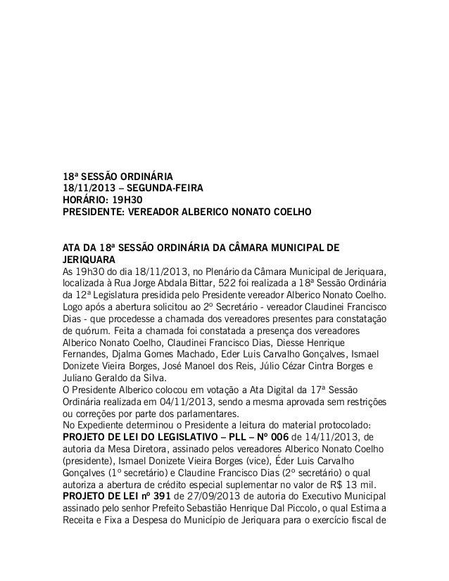 18ª SESSÃO ORDINÁRIA 18/11/2013 – SEGUNDA-FEIRA HORÁRIO: 19H30 PRESIDENTE: VEREADOR ALBERICO NONATO COELHO ATA DA 18ª SESS...