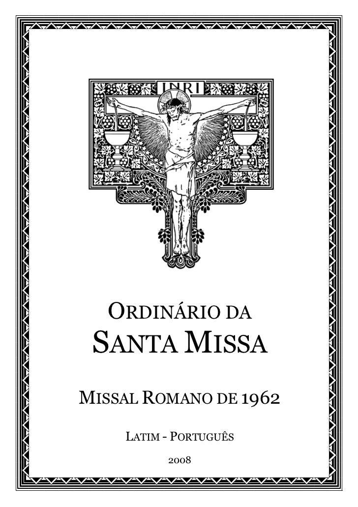 ORDINÁRIO DA SANTA MISSAMISSAL ROMANO DE 1962    LATIM - PORTUGUÊS          2008