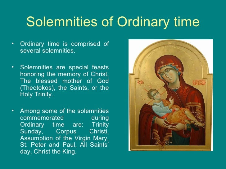 """ordinary time Ordinary time may also be called ordinal time, which means numbered time  ordinal comes from the latin """"ordinalis,"""" which is a word meaning """"showing order ,."""