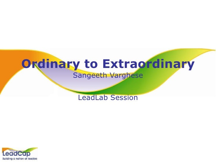 Ordinary to Extraordinary Sangeeth Varghese LeadLab Session