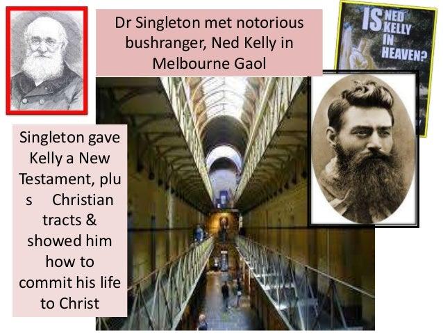 Dr Singleton met notorious bushranger, Ned Kelly in Melbourne Gaol Singleton gave Kelly a New Testament, plu s Christian t...