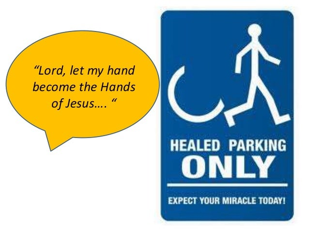 """""""Lord, let my hand become the Hands of Jesus…. """""""