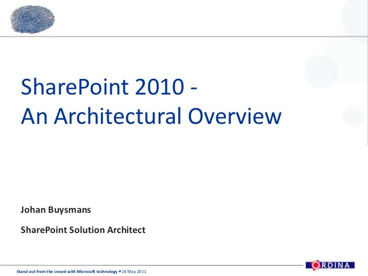 SharePoint 2010 -An Architectural Overview<br />Johan Buysmans<br />SharePoint Solution Architect<br />