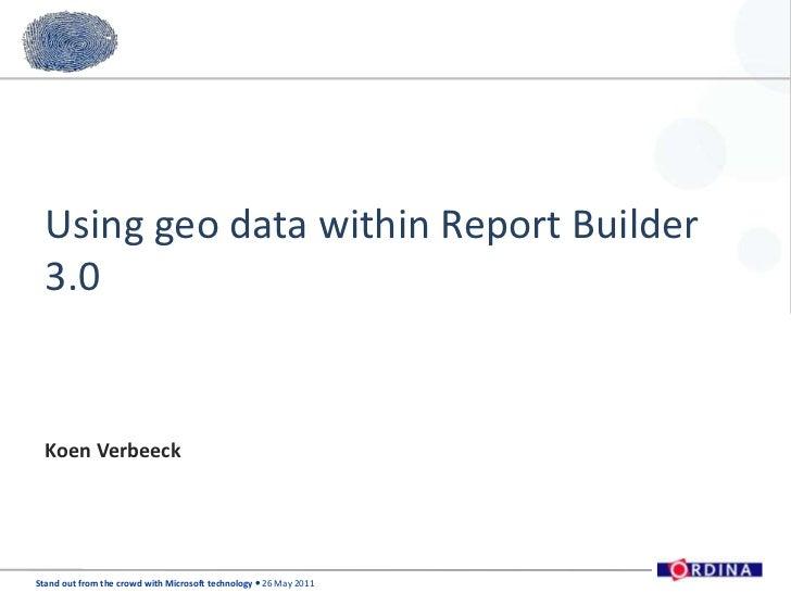 Using geo data within Report Builder 3.0<br />Koen Verbeeck<br />
