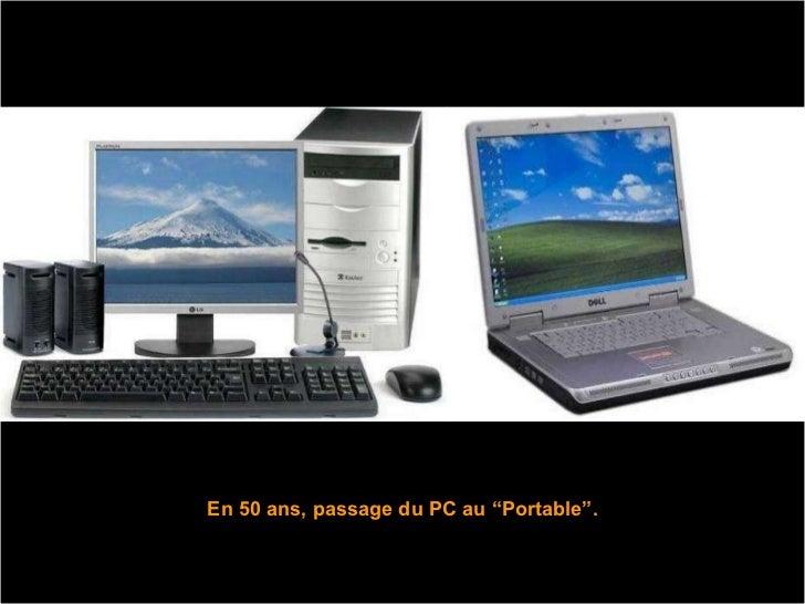 """En 50 ans, passage du PC au """"Portable""""."""