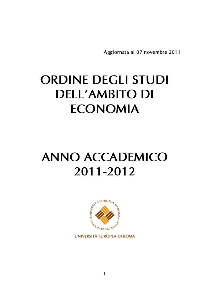 Aggiornata al 07 novembre 2011ORDINE DEGLI STUDI  DELL'AMBITO DI    ECONOMIAANNO ACCADEMICO   2011-2012        1