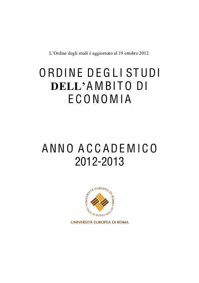 e degli studi è aggiornato al 19 ottobre 2012.O R D I N E D E G L I ST U D I            A MBIT O DI        ECONOMIAANNO A ...