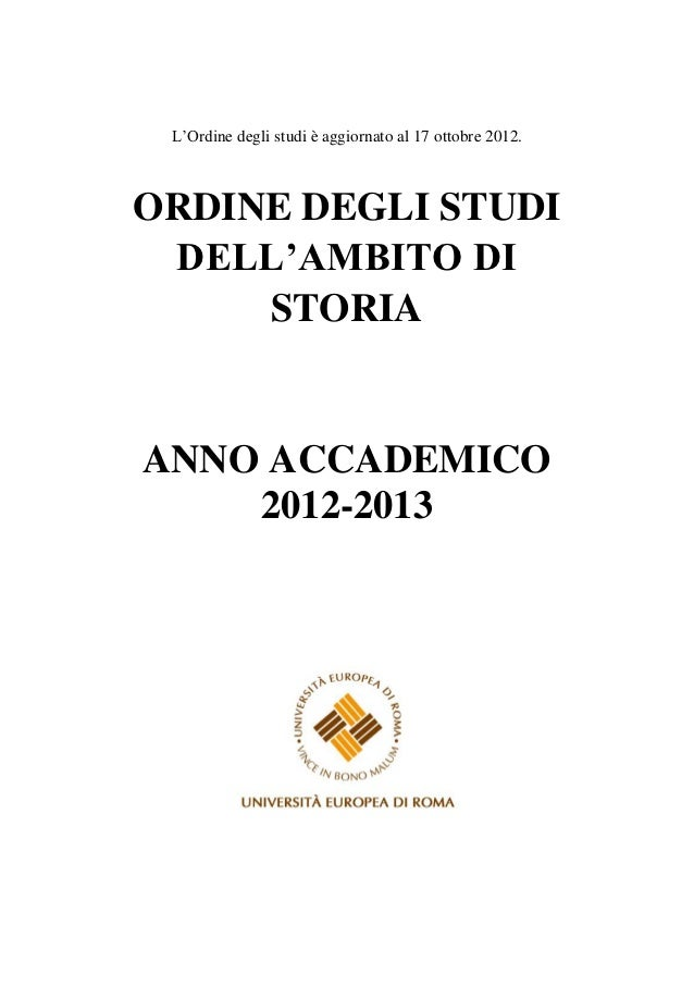 L'Ordine degli studi è aggiornato al 17 ottobre 2012.ORDINE DEGLI STUDI DELL'AMBITO DI     STORIAANNO ACCADEMICO    2012-2...