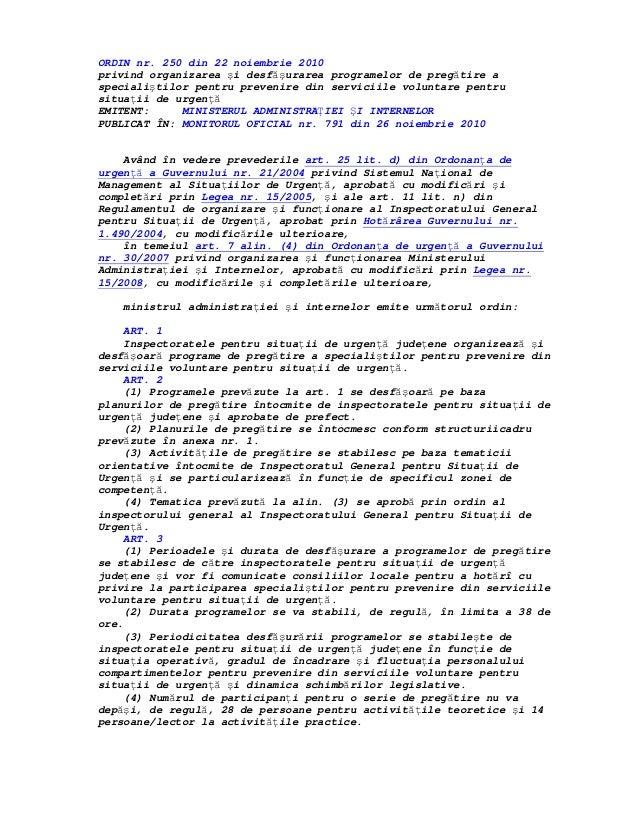 ORDIN nr. 250 din 22 noiembrie 2010 privind organizarea şi desfăşurarea programelor de pregătire a specialiştilor pentru p...