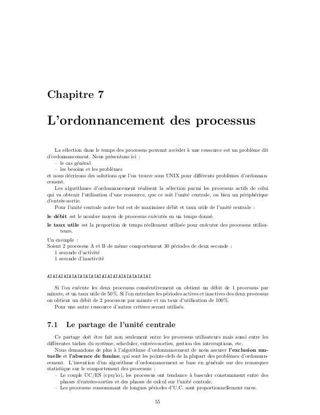 Chapitre 7 L'ordonnancement des processus La s´election dans le temps des processus pouvant acc`eder `a une ressource est ...