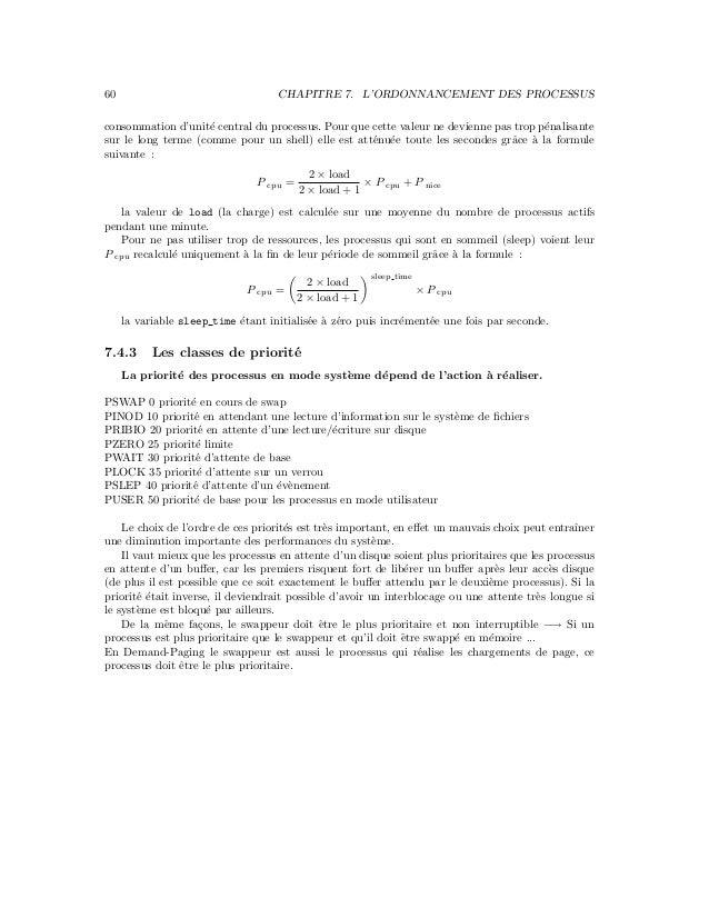 60 CHAPITRE 7. L'ORDONNANCEMENT DES PROCESSUS consommation d'unit´e central du processus. Pour que cette valeur ne devienn...