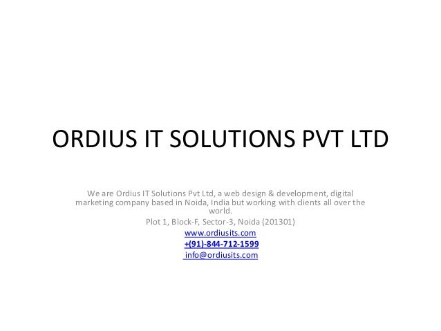 ORDIUS IT SOLUTIONS PVT LTD We are Ordius IT Solutions Pvt Ltd, a web design & development, digital marketing company base...