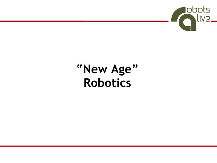 """New Age""  Robotics"