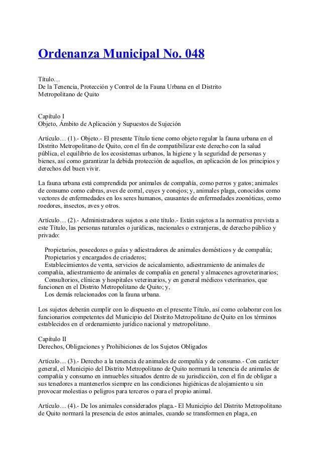 Ordenanza Municipal No. 048Título…De la Tenencia, Protección y Control de la Fauna Urbana en el DistritoMetropolitano de Q...
