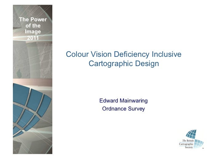 The Power  of the  Image   2011            Colour Vision Deficiency Inclusive                  Cartographic Design        ...