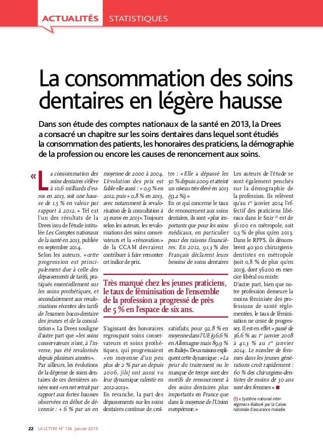 LA LETTRE NO 134 Janvier201522 La consommation des soins dentaires s'élève à 10,6milliards d'eu ros en 2013, soit une ...
