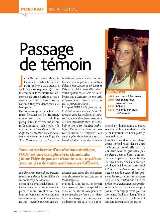 LA LETTRE NO 134 Janvier201534 PORTRAIT Julia Testou a choisi de quit- ter sa région natale bordelaise pour goûter aux d...