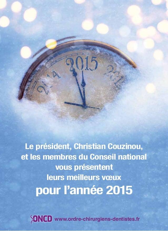 www.ordre-chirurgiens-dentistes.fr Le président, Christian Couzinou, et les membres du Conseil national vous présentent le...