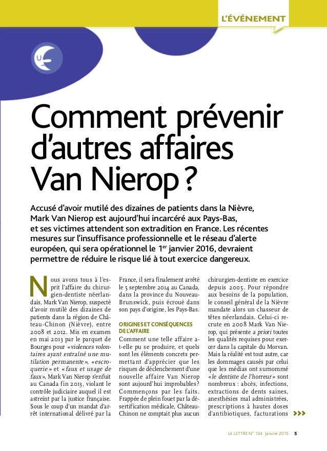 LA LETTRE NO 134 Janvier 2015 5 Accusé d'avoir mutilé des dizaines de patients dans la Nièvre, Mark Van Nierop est aujour...