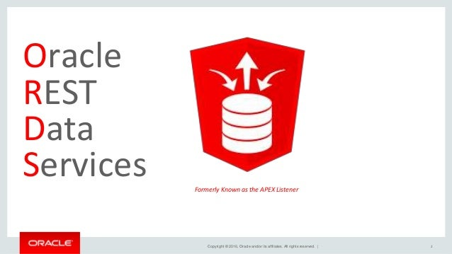Oracle REST Data Services: Options for your Web Services Slide 2