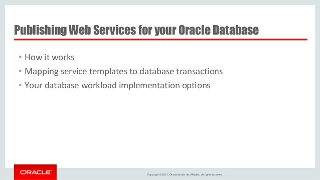 Oracle REST Data Services: Options for your Web Services Slide 3