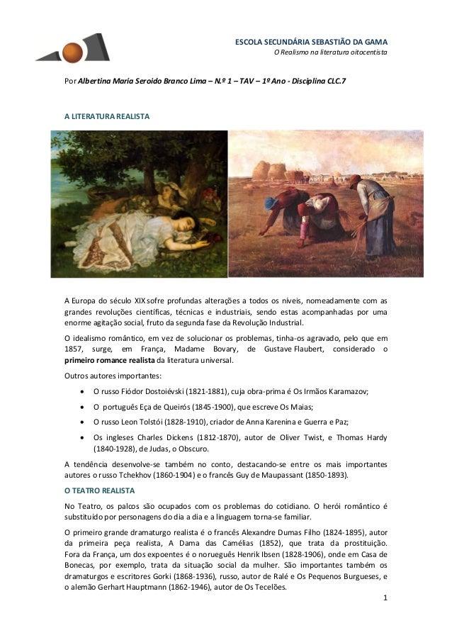 ESCOLA SECUNDÁRIA SEBASTIÃO DA GAMA O Realismo na literatura oitocentista 1 Por Albertina Maria Seroido Branco Lima – N.º ...