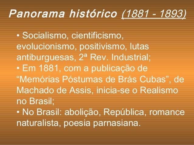 • Socialismo, cientificismo, evolucionismo, positivismo, lutas antiburguesas, 2ª Rev. Industrial; • Em 1881, com a publica...