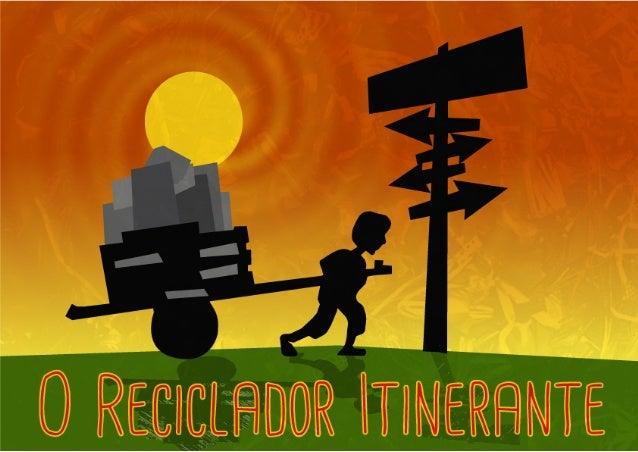 O Reciclador Itinerante