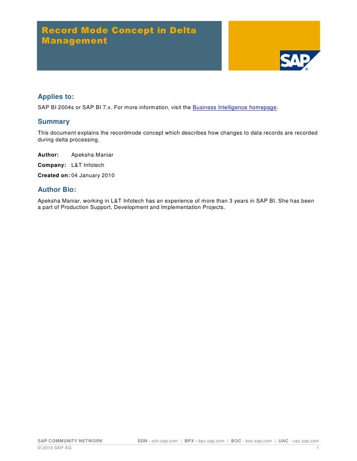 Record Mode Concept in Delta ManagementApplies to:SAP BI 2004s or SAP BI 7.x. For more information, visit the Business Int...