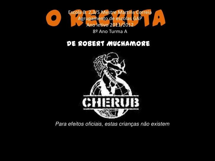 O Recruta     Escola B. 2,3/S Mestre Martins Correia         Agrupamento de escolas GAP             Ano letivo 2011/2012  ...