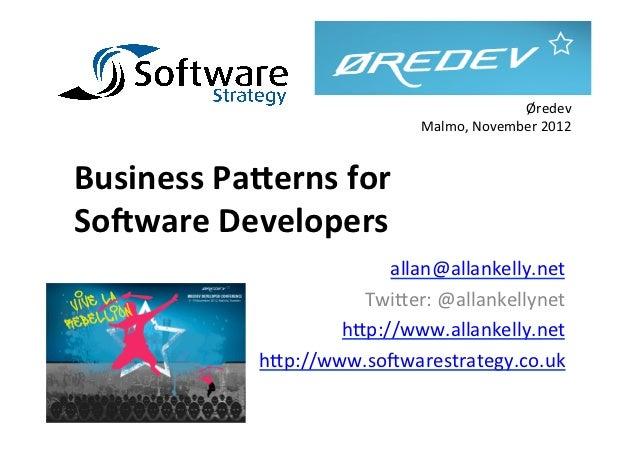 Øredev                                      Malmo, November 2012 Business Pa*erns for So/ware Developers ...