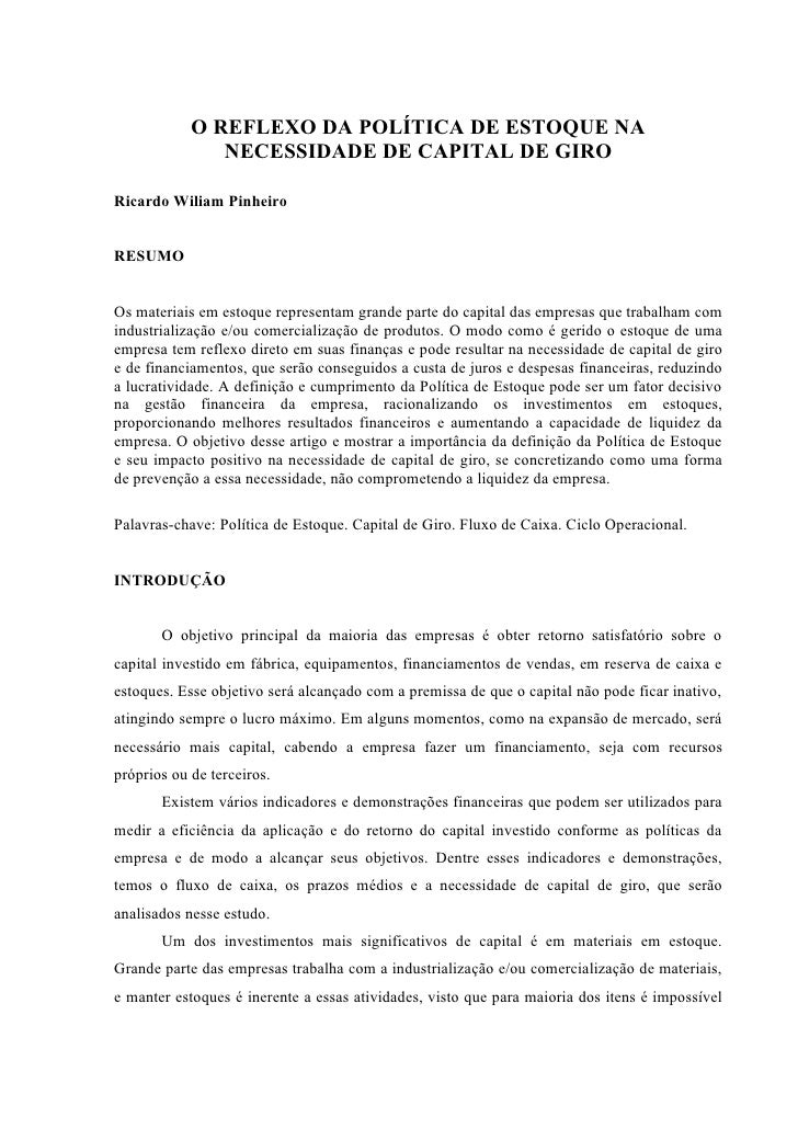 O REFLEXO DA POLÍTICA DE ESTOQUE NA                NECESSIDADE DE CAPITAL DE GIRO  Ricardo Wiliam Pinheiro   RESUMO   Os m...