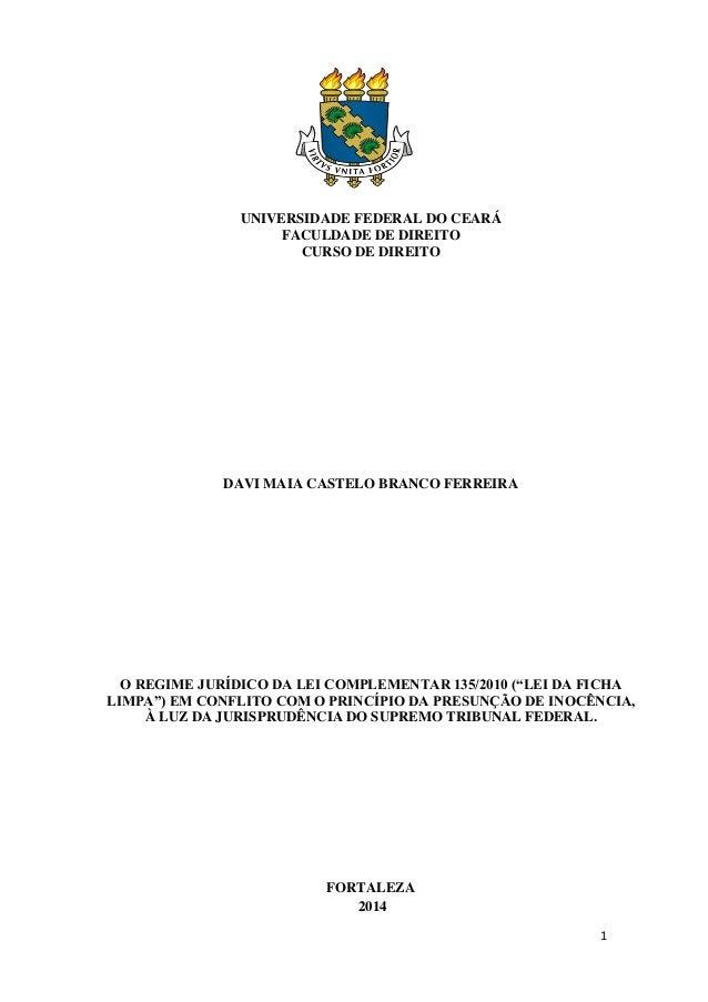 1 UNIVERSIDADE FEDERAL DO CEARÁ FACULDADE DE DIREITO CURSO DE DIREITO DAVI MAIA CASTELO BRANCO FERREIRA O REGIME JURÍDICO ...