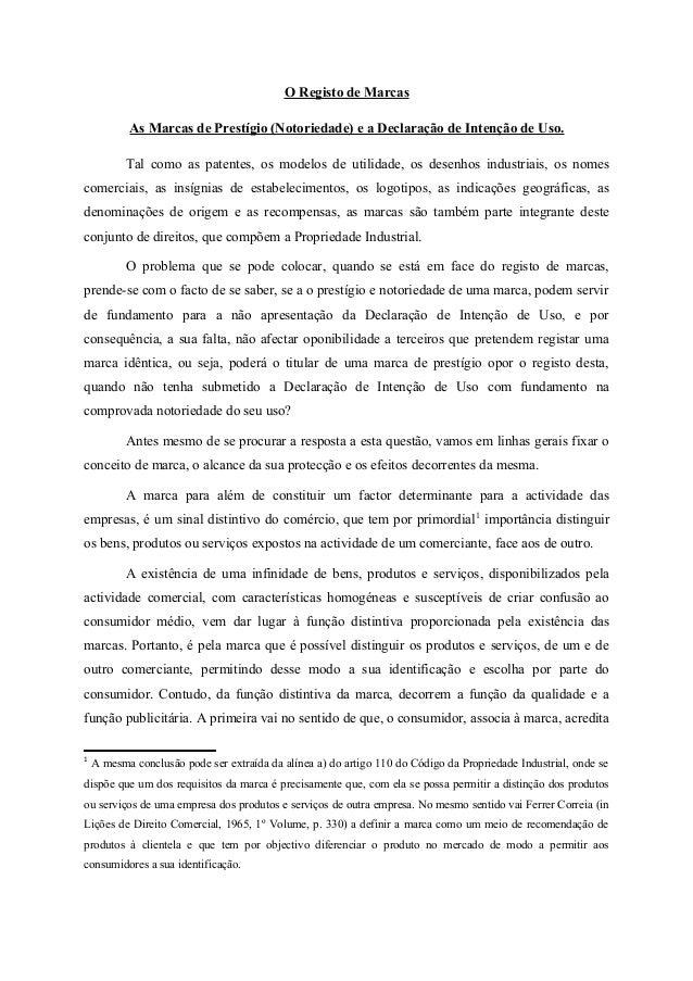 O Registo de Marcas As Marcas de Prestígio (Notoriedade) e a Declaração de Intenção de Uso. Tal como as patentes, os model...