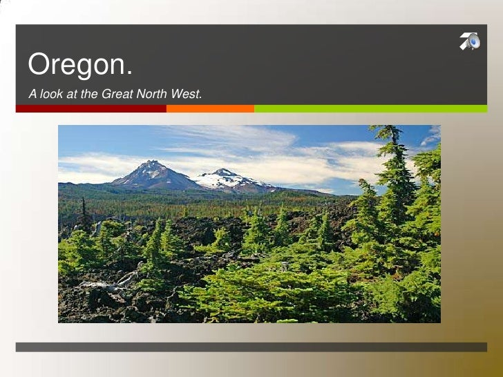 Oregon.<br />A look at the Great North West.<br />