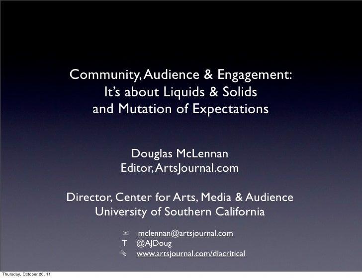 Community, Audience & Engagement:                               It's about Liquids & Solids                             an...