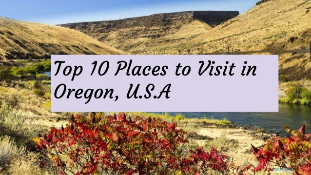 Top 10 Places to Visit in Oregon, U.S.A beebulletin